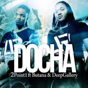 2Point1 - Docha ft. Butana & DeepGallery